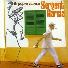 Un Poquito Quema'o mp3 Album by Sergent Garcia