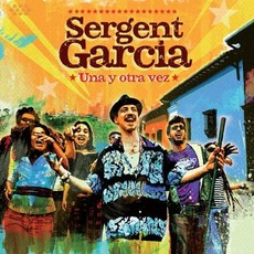 Una Y Otra Vez mp3 Album by Sergent Garcia