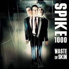 Waste Of Skin mp3 Album by Spike 1000