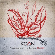 Retrospective Tapes: Elegy mp3 Artist Compilation by Koan