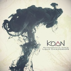 Retrospective Tapes: Liquid Caleidoscope (1997-1999 Selected Works) by Koan