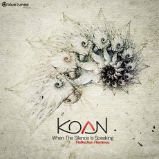 When the Silence is Speaking (Reflection Remixes) by Koan