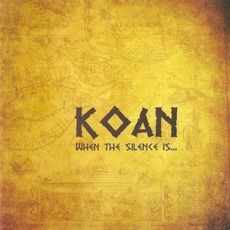 When the Silence Is... (Re-Issue) by Koan