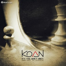 It's the Quiet Ones You Got to Watch mp3 Album by Koan