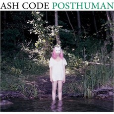 Posthuman mp3 Album by Ash Code