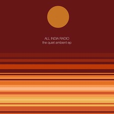 The Quiet Ambient EP by All India Radio