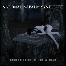 Resurrection of the Wicked by National Napalm Syndicate