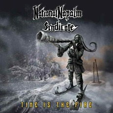 Time Is the Fire by National Napalm Syndicate