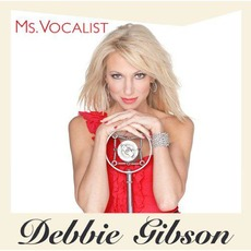 Ms. Vocalist (Deluxe Edition) by Debbie Gibson