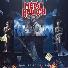 Damned If You Do mp3 Album by Metal Church