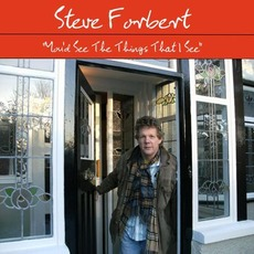 You'd See The Things That I See by Steve Forbert