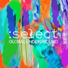Global Underground :Select mp3 Compilation by Various Artists