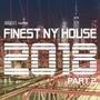 Finest NY House 2018, Part 2