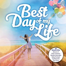 Best Day Of My Life by Various Artists