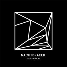Gute Laune EP mp3 Album by Nachtbraker