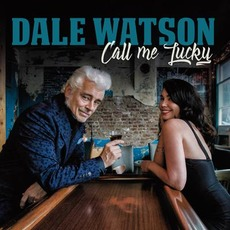 Call Me Lucky by Dale Watson
