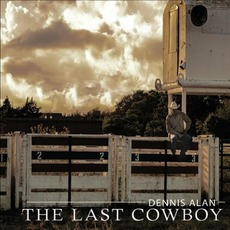 The Last Cowboy mp3 Album by Dennis Alan