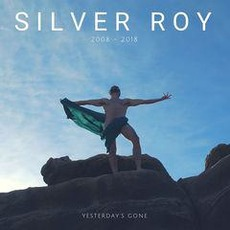 Yesterday's Gone by Silver Roy