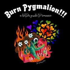 BURN PYGMALION!!! A Better Guide to Romance mp3 Album by The Scary Jokes