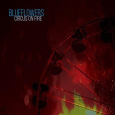 Circus On Fire mp3 Album by The Blueflowers