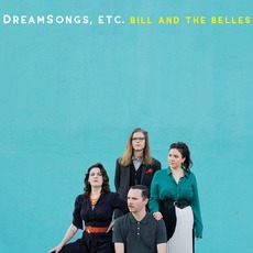 DreamSongs, Etc. mp3 Album by Bill and the Belles