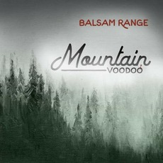 Mountain Voodoo mp3 Album by Balsam Range
