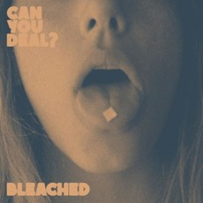 Can You Deal? mp3 Album by Bleached
