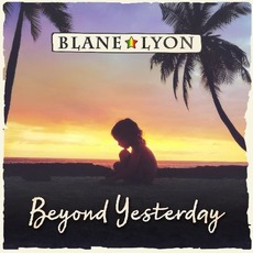 Beyond Yesterday by Blane Lyon