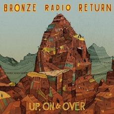 Up, On & Over (Deluxe Edition) mp3 Album by Bronze Radio Return