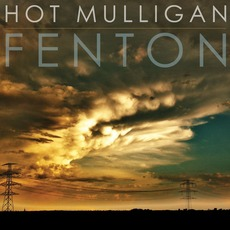 Fenton mp3 Album by Hot Mulligan