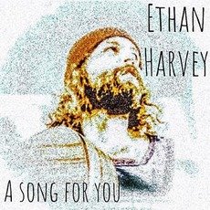 A Song for You mp3 Album by Ethan Harvey