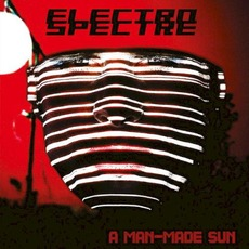 A Man-Made Sun (Limited Edition) mp3 Album by Electro Spectre