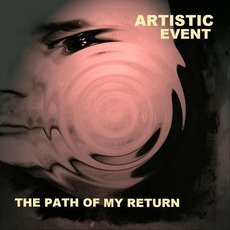 The Path Of My Return mp3 Album by Artistic Event