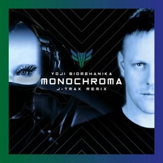Monochroma (J-Trax Remix) mp3 Single by Yoji Biomehanika
