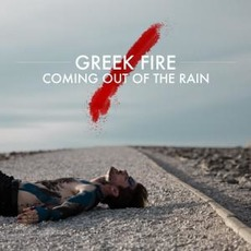 Coming Out Of The Rain mp3 Single by Greek Fire