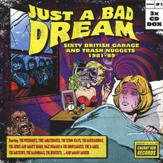 Just A Bad Dream: Sixty British Garage & Trash Nuggets 1981-89 by Various Artists