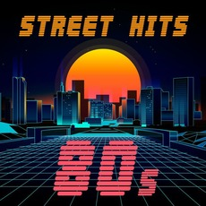 Street Hits 80s by Various Artists