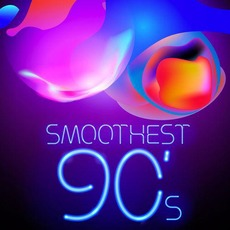Smoothest 90's mp3 Compilation by Various Artists