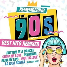 Remembering The 90s: Best Hits Remixed mp3 Compilation by Various Artists