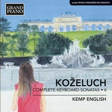 Koželuch: Complete Keyboard Sonatas, Vol. 6 mp3 Artist Compilation by Leopold Koželuh