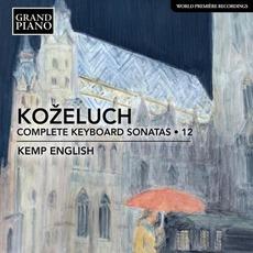 Koželuch: Complete Keyboard Sonatas, Vol. 12 by Leopold Koželuh