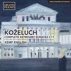 Koželuch: Complete Keyboard Sonatas, Vol. 11 mp3 Artist Compilation by Leopold Koželuh