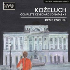 Koželuch: Complete Keyboard Sonatas, Vol. 9 mp3 Artist Compilation by Leopold Koželuh