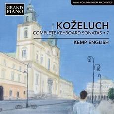 Koželuch: Complete Keyboard Sonatas, Vol. 7 mp3 Artist Compilation by Leopold Koželuh