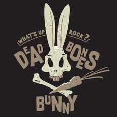 What's Up Rock ? by Dead Bones Bunny