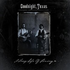 A Long Life of Living mp3 Album by Goodnight, Texas