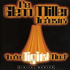 In the Digital Mood mp3 Album by The Glenn Miller Orchestra