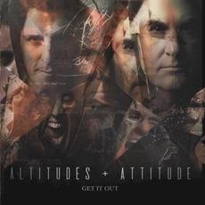 Get It Out mp3 Album by Altitudes & Attitude
