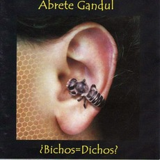 ¿Bichos=Dichos? mp3 Album by Ábrete Gandul