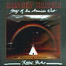 Rainbow Thunder: Songs of the American West mp3 Album by Robbie Basho